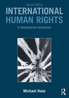 International Human Rights: A Comprehensive Introduction - Haas, Michael
