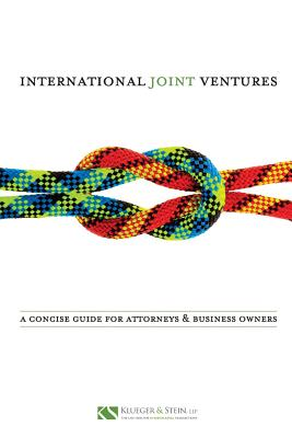 International Joint Ventures: A Concise Guide for Attorneys and Business Owners - Klueger, Robert F, and Stein, Jacob