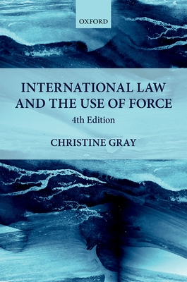 International Law and the Use of Force - Gray, Christine