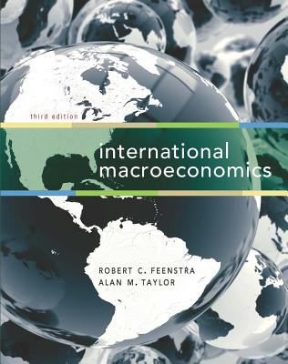 International Macroeconomics - Feenstra, Robert C, and Taylor, Alan M, and Taylor, James