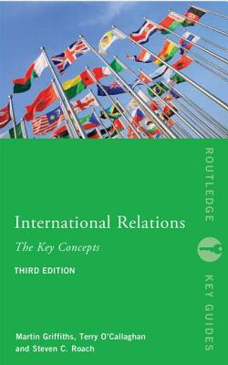 International Relations: The Key Concepts - Griffiths, Martin