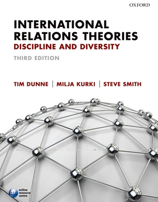 International Relations Theories - Dunne, Timothy, and Dunne, Tim, and Kurki, Milja