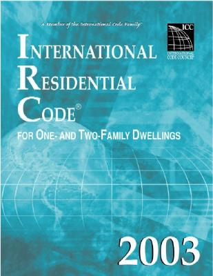 International Residential Code 2003 - International Code Council, (International Code Council (ICC))