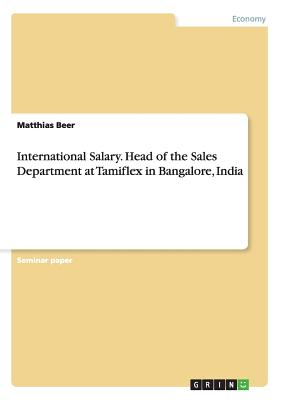 International Salary. Head of the Sales Department at Tamiflex in Bangalore, India - Beer, Matthias