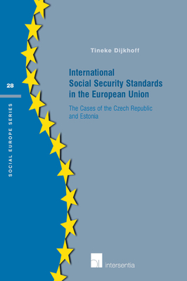 International Social Security Standards in the European Union: The Cases of the Czech Republic and Estonia - Dijkhoff, Tineke
