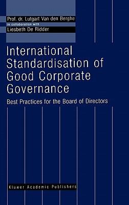 International Standardisation of Good Corporate Governance: - Best Practices for the Board of Directors - - de Ridder, Liesbeth, and Van Den Berghe, L