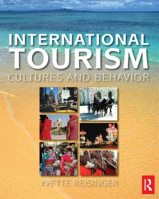 International Tourism: Cultures and Behavior - Reisinger, Yvette, PhD, and Dimanche, Frederic
