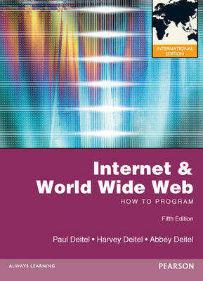 Internet and World Wide Web How to Program - Deitel, Harvey M., and Deitel, Paul J., and Deitel, Abbey