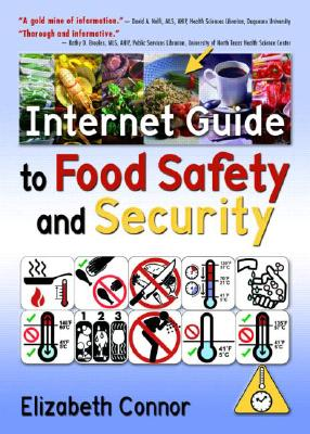 Internet Guide to Food Safety and Security - Connor, Elizabeth, MLS (Editor)