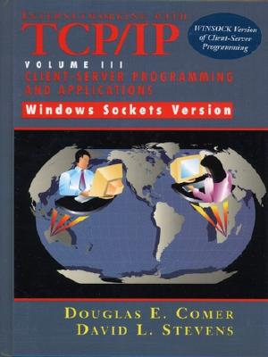 Internetworking with Tcp/IP Vol. III Client-Server Programming and Applications-Windows Sockets Version - Comer, Douglas E, and Stevens, David L