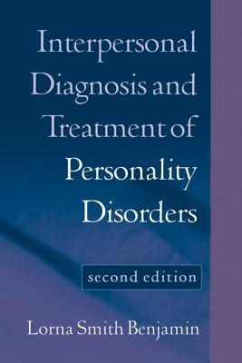 Interpersonal Diagnosis and Treatment of Personality Disorders: Second Edition - Benjamin, Lorna Smith, Dr., PhD