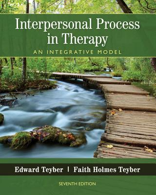 Interpersonal Process in Therapy: An Integrative Model - Teyber, Edward, PH.D., and Teyber, Faith, and McClure, Faith