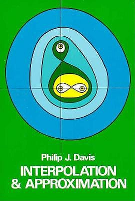 Interpolation and Approximation - Davis, Philip J