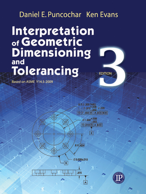Interpretation of Geometric Dimensioning and Tolerancing - Puncochar, Daniel