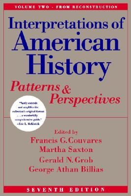 Interpretations of American History: Patterns & Perspectives - Couvares, Francis G (Editor), and Billias, George Athan (Editor), and Saxton, Martha (Editor)