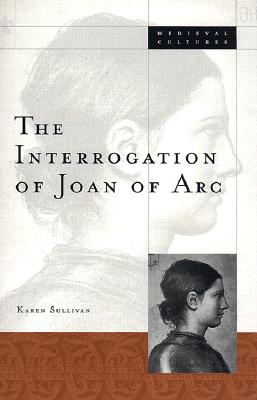 Interrogation of Joan of Arc - Sullivan, Karen