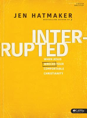 Interrupted - Member Book: An Adventure in Relearning the Essentials of Faith - Hatmaker, Jen