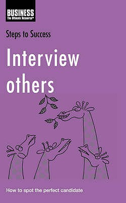 Interview Others: How to Spot the Perfect Candidate - Clifford, Lorenza