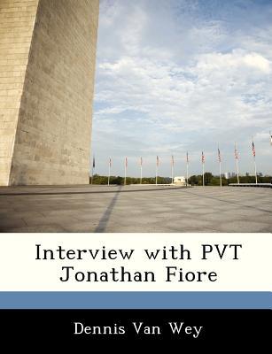 Interview with Pvt Jonathan Fiore - Van Wey, Dennis