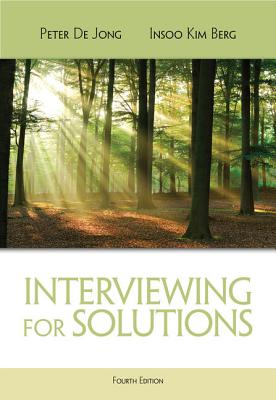 Interviewing for Solutions - De Jong, Peter, and Kim Berg, Insoo