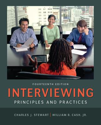 Interviewing: Principles and Practices - Stewart, Charles, and Cash, William