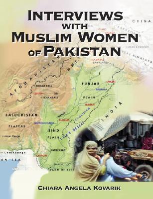 Interviews with Muslim Women of Pakistan - Kovarik, Chiara Angela