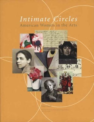 Intimate Circles: American Women in the Arts - Kuhl, Nancy