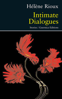 Intimate Dialogues - Rioux, Helene, and Rioux, Haelaene, and Rioux, H?l?ne