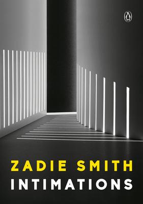 Intimations: Six Essays - Smith, Zadie