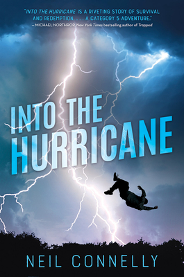 Into the Hurricane - Connelly, Neil, MD