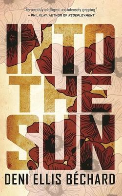 Into the Sun - Bechard, Deni Ellis