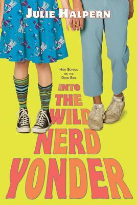 Into the Wild Nerd Yonder - Halpern, Julie