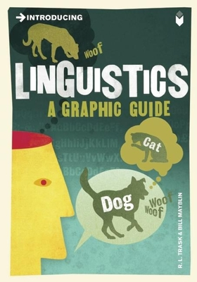 Introducing Linguistics: A Graphic Guide - Trask, R L
