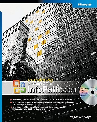 Introducing Microsoft Office Infopath - Jennings, Roger