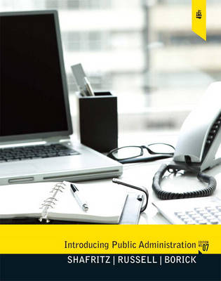 Introducing Public Administration - Russell, E W, and Borick, Christopher, and Shafritz, Jay M, Jr.