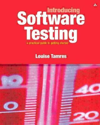 Introducing Software Testing - Tamres, Louise