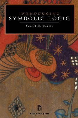Introducing Symbolic Logic - Martin, Robert M