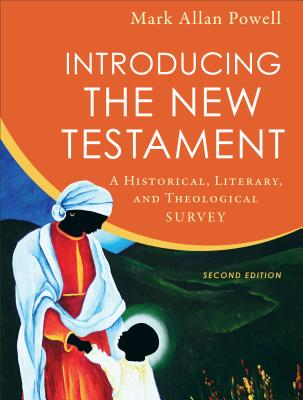 Introducing the New Testament: A Historical, Literary, and Theological Survey - Powell, Mark Allan