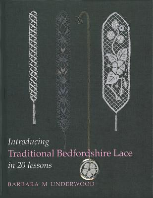 Introducing Traditional Bedfordshire Lace in 20 Lessons - Underwood, Barbara M.