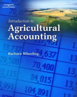 Introduction to Agricultural Accounting - Wheeling, Barbara M