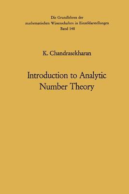 Introduction to Analytic Number Theory - Chandrasekharan, Komaravolu