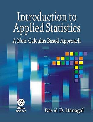 Introduction to Applied Statistics: A Non-calculus Based Approach - Hanagal, David D.