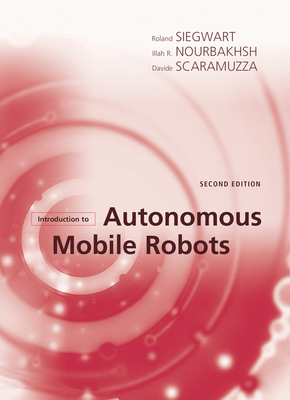 Introduction to Autonomous Mobile Robots - Siegwart, Roland, and Nourbakhsh, Illah Reza, and Scaramuzza, Davide