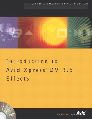 Introduction to Avid Xpress DV 3.5 Effects - Avid Technology, Inc