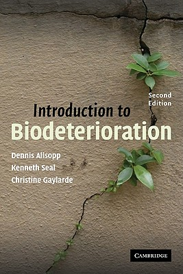 Introduction to Biodeterioration - Allsopp, Dennis, and Seal, Kenneth J, and Gaylarde, Christine C