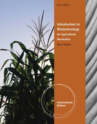 Introduction to Biotechnology: An Agricultural Revolution, International Edition - Herren, Ray