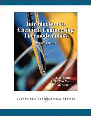 Introduction to Chemical Engineering Thermodynamics (Int'l Ed) - Smith, J. M., and Van Ness, Hendrick C., and Abbott, Michael B., Professor