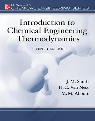Introduction to Chemical Engineering Thermodynamics - Smith, J M