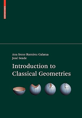 Introduction to Classical Geometries - Ramirez Galarza, Ana Irene