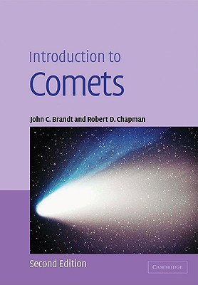 Introduction to Comets - Brandt, John C, and Chapman, Robert D